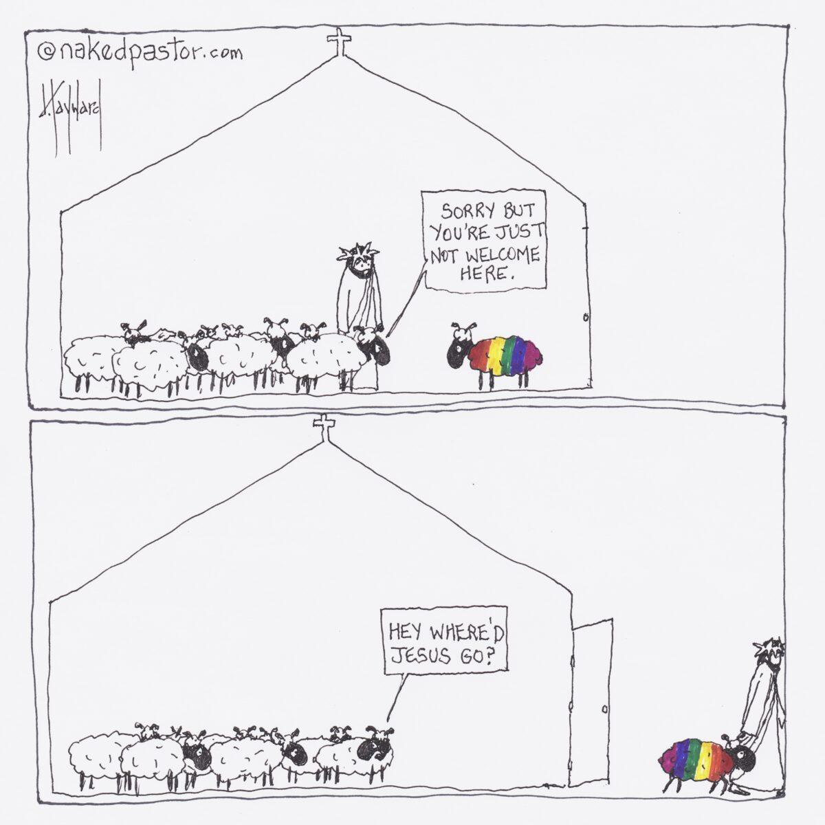 """Panel 1: Ein weißes Schaf sagt zu einem LGBT-Schaf in der Kirche: Tut mir leid, aber du bist hier nicht wilkommen. Jesus steht dabei und schaut zu. Panel 2: Jesus und das LGBT-Schaf verlassen die Kirche. Das weiße Schaf sagt """"Hey, wo ist den Jesus hingegangen?"""""""